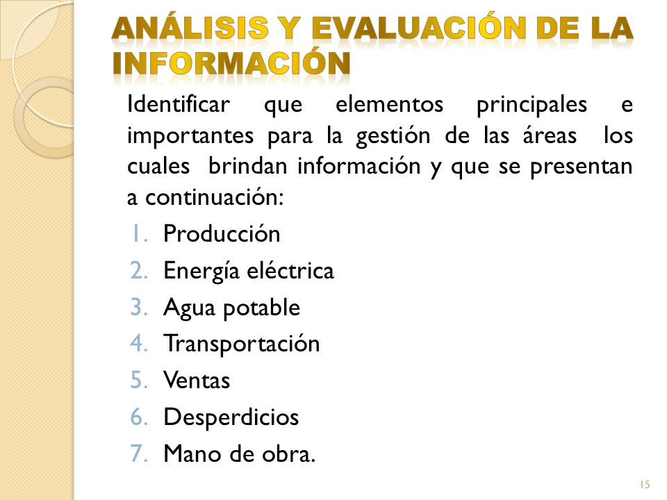 Identificar que elementos principales e importantes para la gestión de las áreas los cuales brindan información y que se presentan a continuación: 1.P