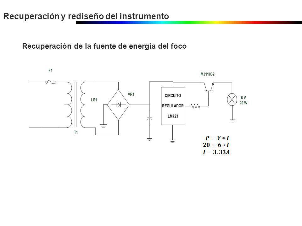 Recuperación y rediseño del instrumento Recuperación de la fuente de energía del foco