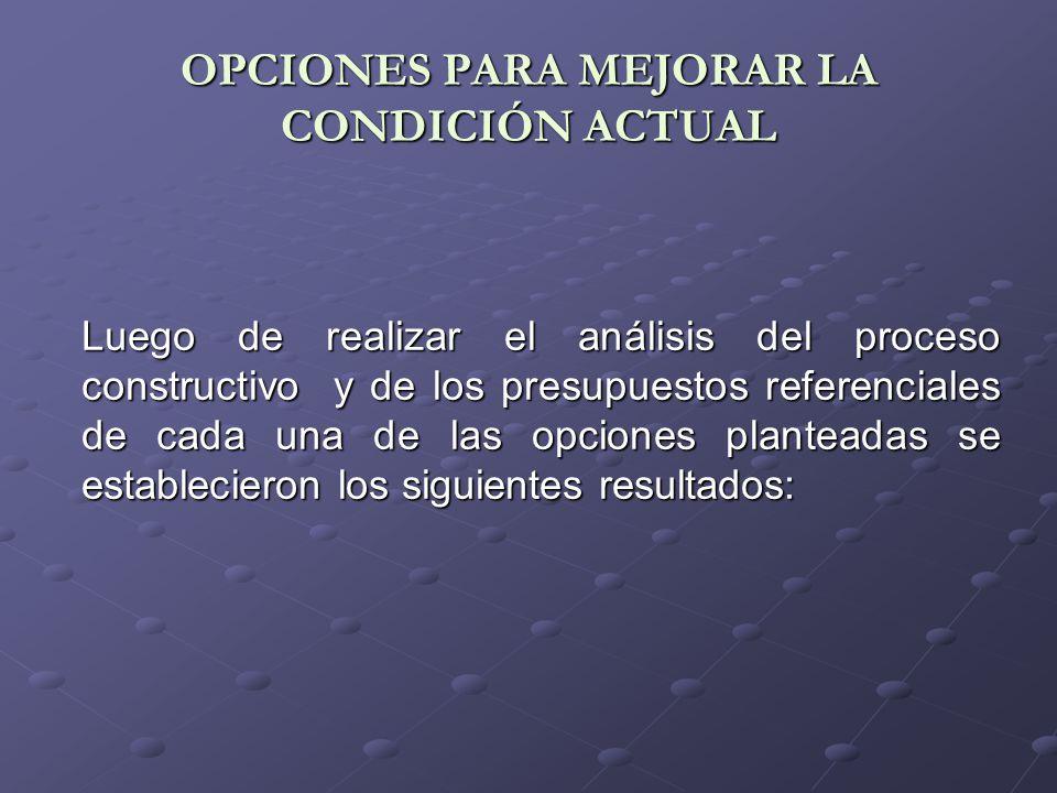 OPCIONES PARA MEJORAR LA CONDICIÓN ACTUAL Ampliación, Reparación y Refuerzo de la Estructura Existente (1). Ampliación, Reconstrucción Parcial y Refue