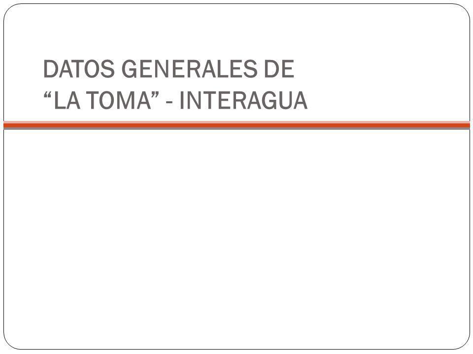DATOS GENERALES DE LA TOMA - INTERAGUA