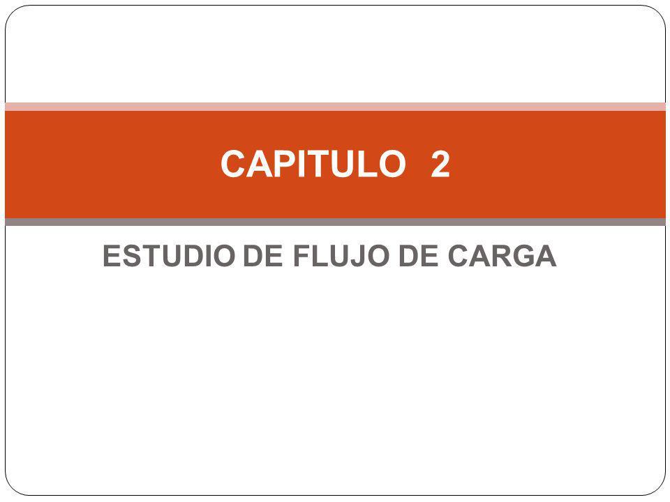 ESTUDIO DE FLUJO DE CARGA CAPITULO 2
