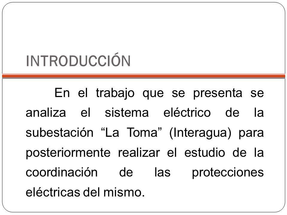 INTRODUCCIÓN En el trabajo que se presenta se analiza el sistema eléctrico de la subestación La Toma (Interagua) para posteriormente realizar el estud