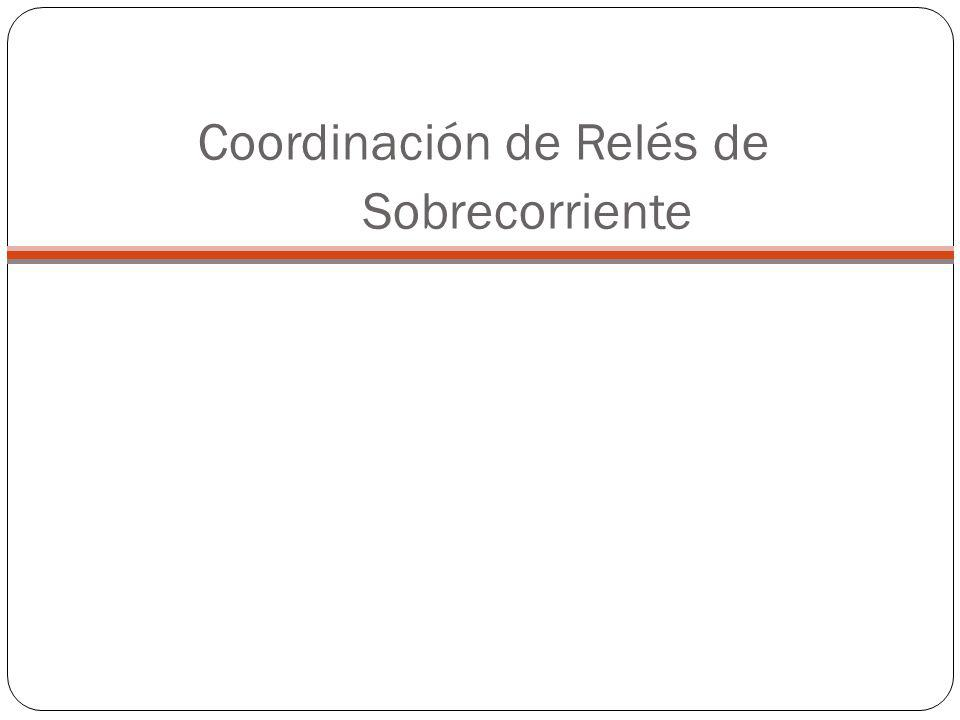 Coordinación de Relés de Sobrecorriente