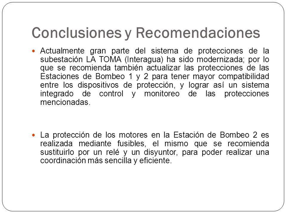 Conclusiones y Recomendaciones Actualmente gran parte del sistema de protecciones de la subestación LA TOMA (Interagua) ha sido modernizada; por lo que se recomienda también actualizar las protecciones de las Estaciones de Bombeo 1 y 2 para tener mayor compatibilidad entre los dispositivos de protección, y lograr así un sistema integrado de control y monitoreo de las protecciones mencionadas.