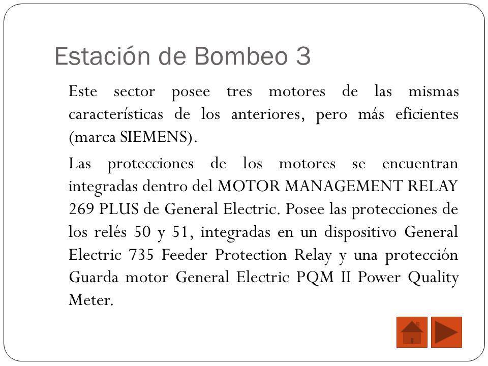 Estación de Bombeo 3 Este sector posee tres motores de las mismas características de los anteriores, pero más eficientes (marca SIEMENS). Las protecci