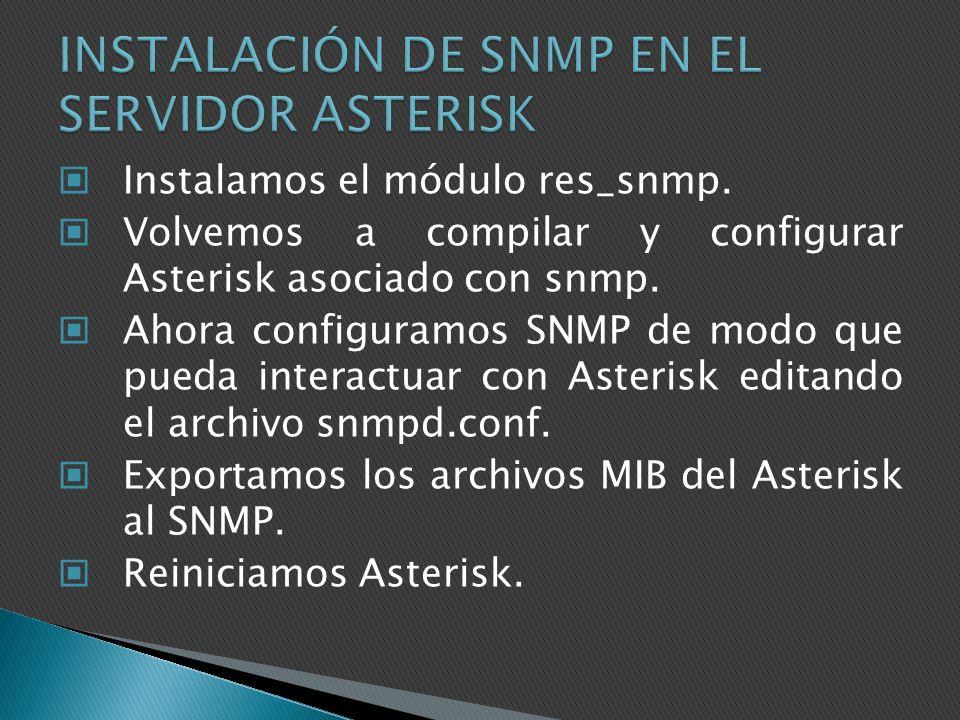 Instalamos el módulo res_snmp. Volvemos a compilar y configurar Asterisk asociado con snmp. Ahora configuramos SNMP de modo que pueda interactuar con