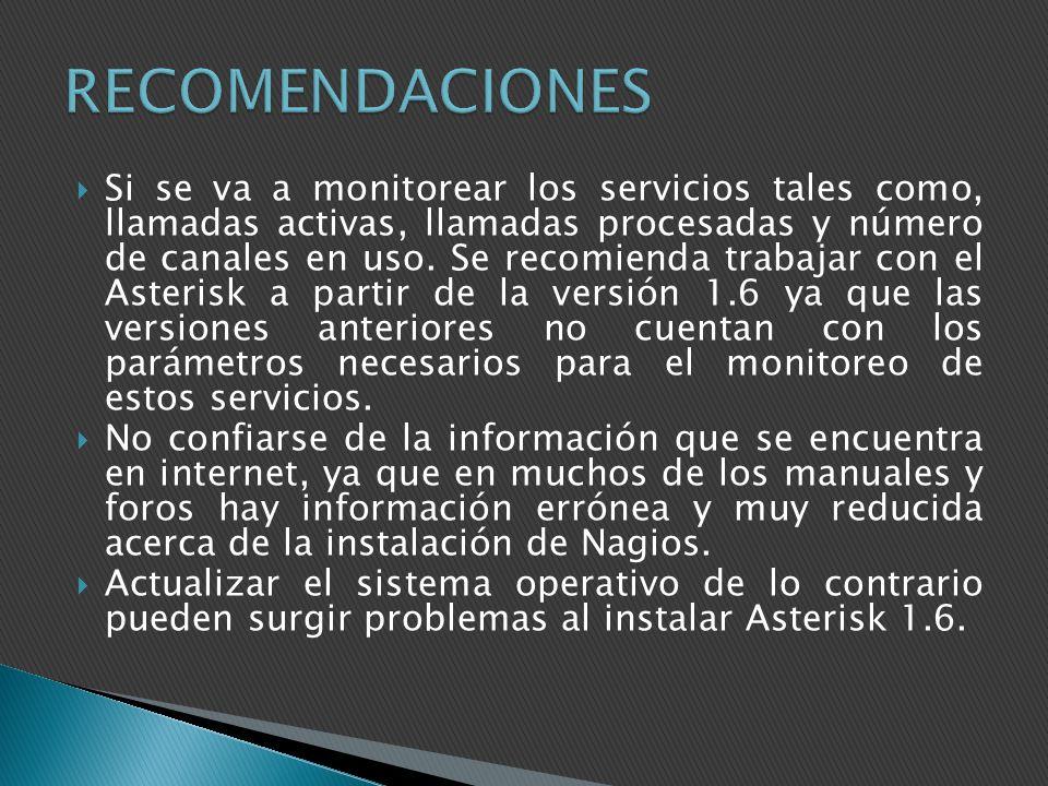 Si se va a monitorear los servicios tales como, llamadas activas, llamadas procesadas y número de canales en uso. Se recomienda trabajar con el Asteri