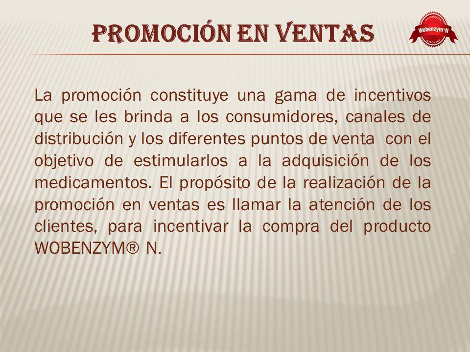 Promoción EN VENTAS La promoción constituye una gama de incentivos que se les brinda a los consumidores, canales de distribución y los diferentes puntos de venta con el objetivo de estimularlos a la adquisición de los medicamentos.