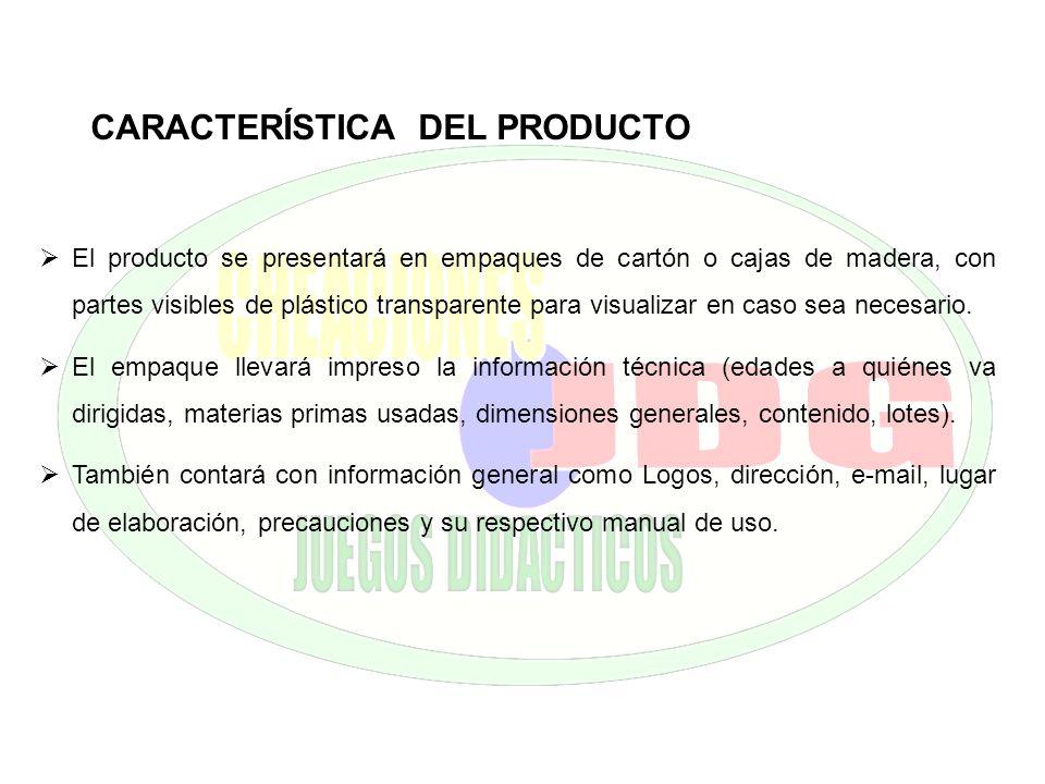 CARACTERÍSTICA DEL PRODUCTO El producto se presentará en empaques de cartón o cajas de madera, con partes visibles de plástico transparente para visua