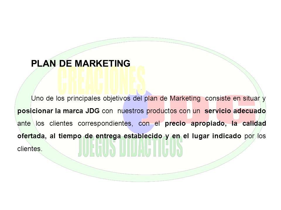 PLAN DE MARKETING Uno de los principales objetivos del plan de Marketing consiste en situar y posicionar la marca JDG con nuestros productos con un se