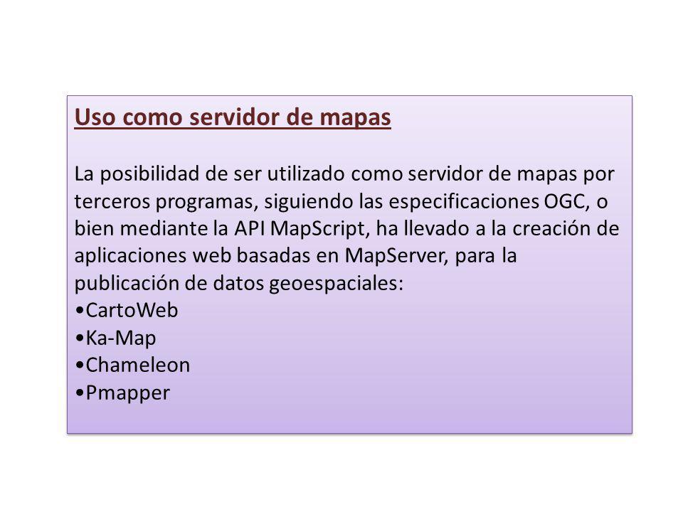 Uso como servidor de mapas La posibilidad de ser utilizado como servidor de mapas por terceros programas, siguiendo las especificaciones OGC, o bien m