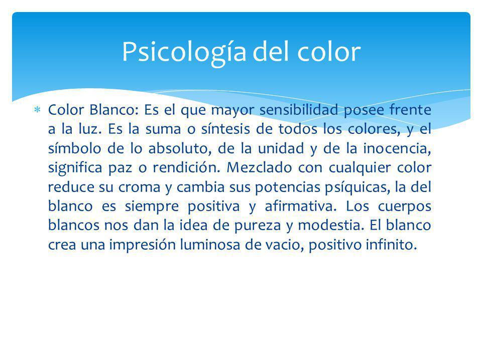 Color Blanco: Es el que mayor sensibilidad posee frente a la luz. Es la suma o síntesis de todos los colores, y el símbolo de lo absoluto, de la unida