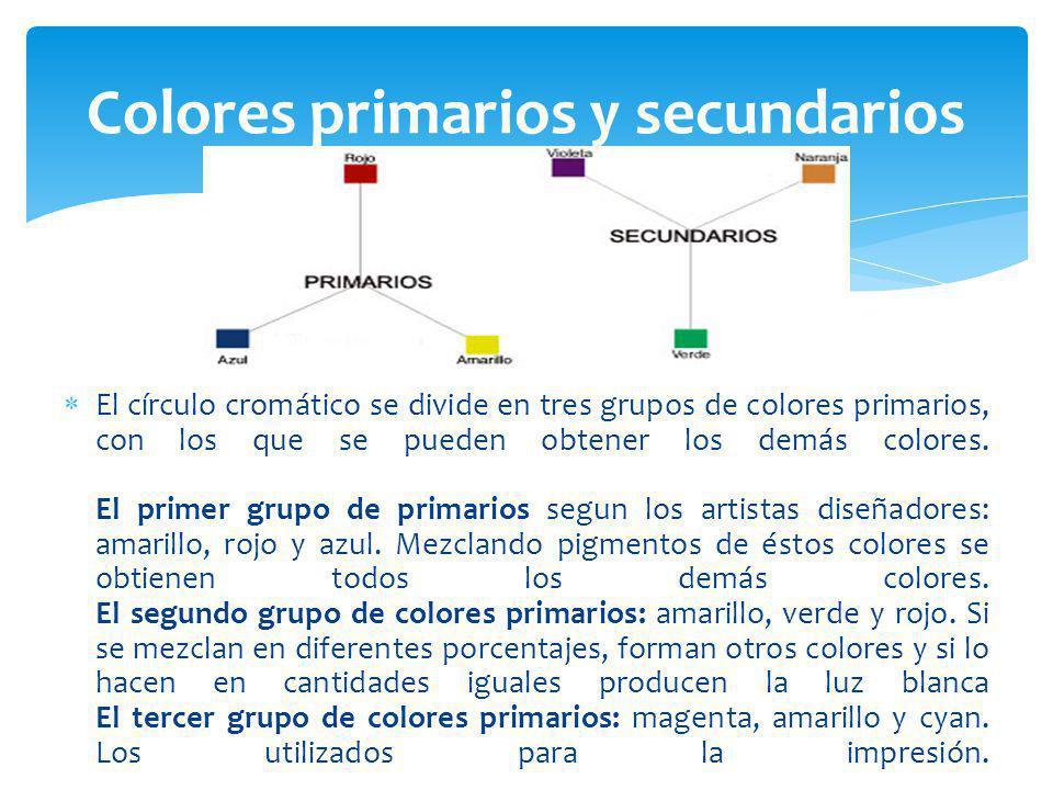 El círculo cromático se divide en tres grupos de colores primarios, con los que se pueden obtener los demás colores. El primer grupo de primarios segu