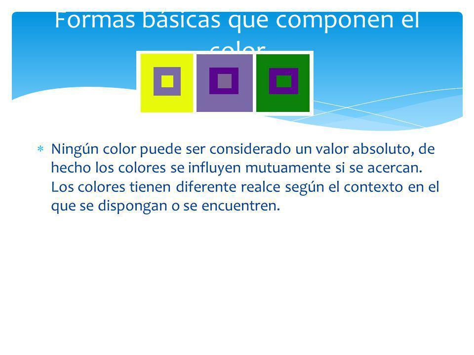 Ningún color puede ser considerado un valor absoluto, de hecho los colores se influyen mutuamente si se acercan. Los colores tienen diferente realce s