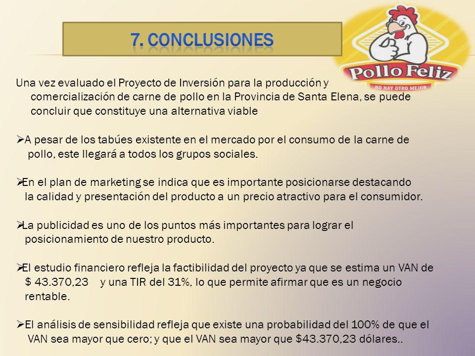 Una vez evaluado el Proyecto de Inversión para la producción y comercialización de carne de pollo en la Provincia de Santa Elena, se puede concluir qu