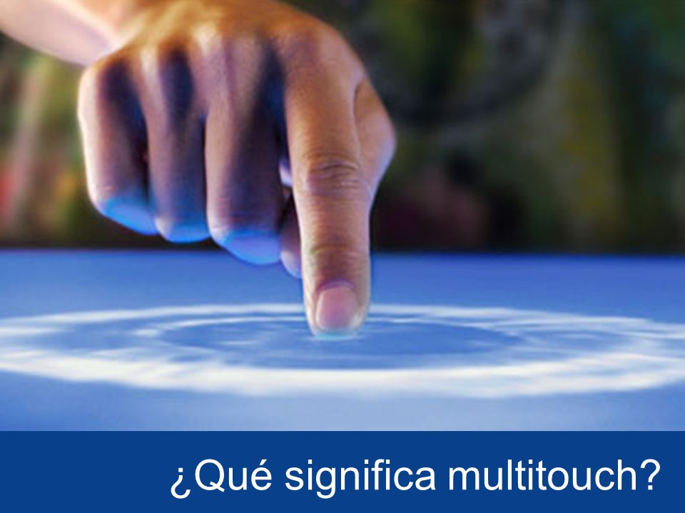¿Qué significa multitouch?