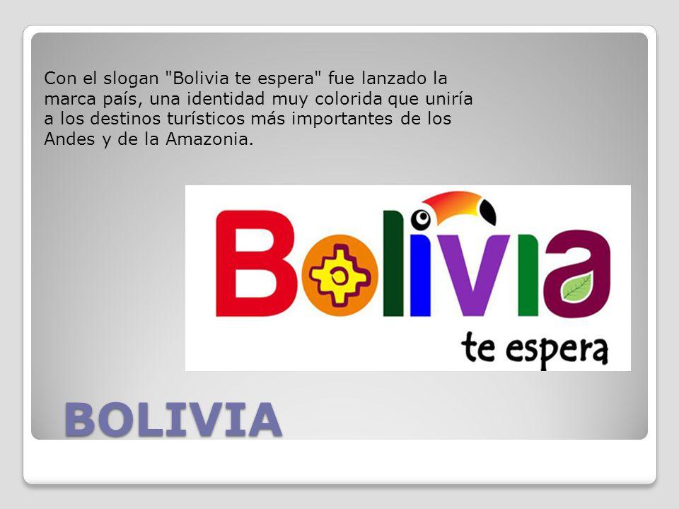 BOLIVIA Con el slogan Bolivia te espera fue lanzado la marca país, una identidad muy colorida que uniría a los destinos turísticos más importantes de los Andes y de la Amazonia.