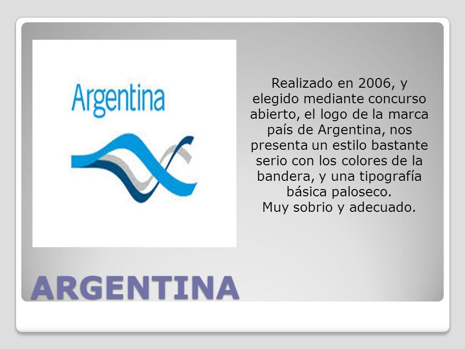 ARGENTINA Realizado en 2006, y elegido mediante concurso abierto, el logo de la marca país de Argentina, nos presenta un estilo bastante serio con los colores de la bandera, y una tipografía básica paloseco.