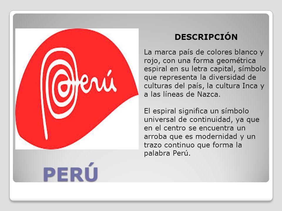 PERÚ DESCRIPCIÓN La marca país de colores blanco y rojo, con una forma geométrica espiral en su letra capital, símbolo que representa la diversidad de culturas del país, la cultura Inca y a las líneas de Nazca.