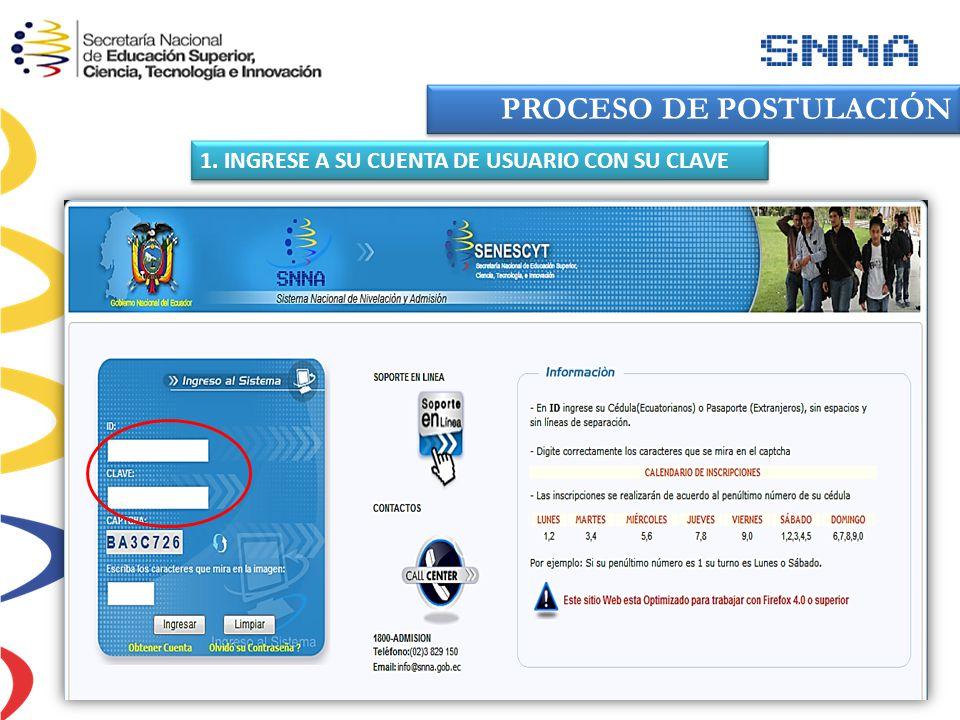 PROCESO DE POSTULACIÓN 1. INGRESE A SU CUENTA DE USUARIO CON SU CLAVE