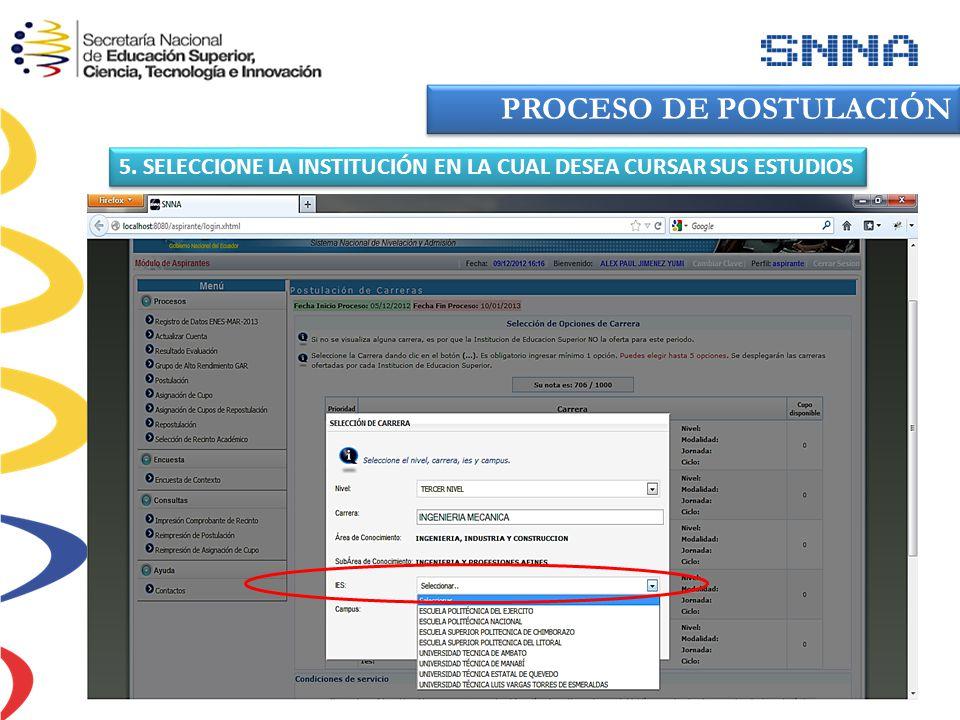 5. SELECCIONE LA INSTITUCIÓN EN LA CUAL DESEA CURSAR SUS ESTUDIOS PROCESO DE POSTULACIÓN