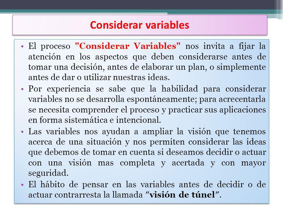 Considerar variables El proceso