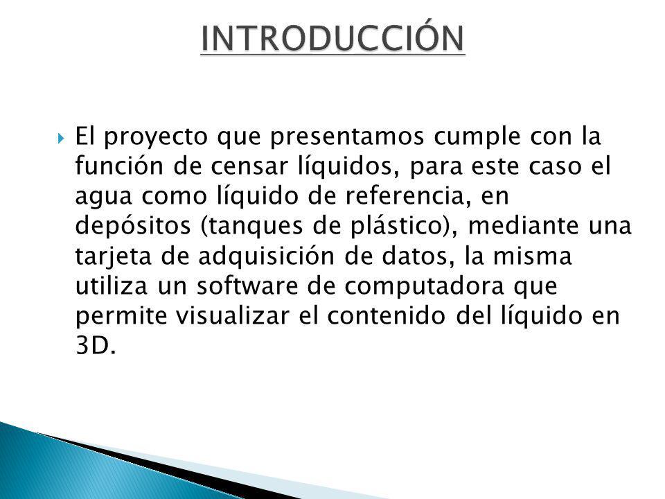 El proyecto que presentamos cumple con la función de censar líquidos, para este caso el agua como líquido de referencia, en depósitos (tanques de plás