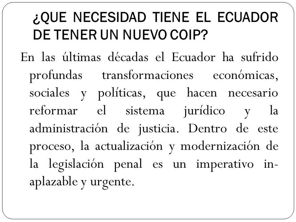 ¿QUE NECESIDAD TIENE EL ECUADOR DE TENER UN NUEVO COIP.