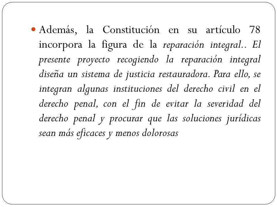 Actualización doctrinaria de la legislación penal El auge del constitucionalismo en las democracias contemporáneas ha sido precedido de una renovación teórica y conceptual, encaminada a dotar de nuevas herramientas a los que interpretan y aplican la Constitución y el derecho penal.