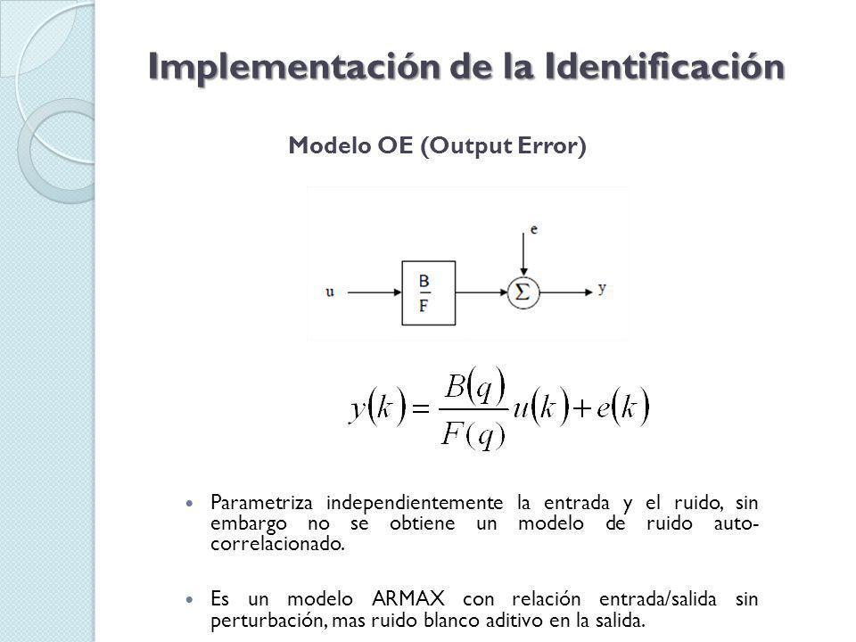 Modelo BJ (Box Jenkins) Implementación de la Identificación Parametriza independientemente los modelos de la función de transferencia y el ruido; el problema radica en la cantidad de decisiones e iteraciones que tendrá que hacer el usuario.