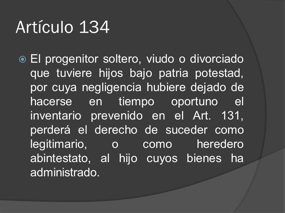 Artículo 134 El progenitor soltero, viudo o divorciado que tuviere hijos bajo patria potestad, por cuya negligencia hubiere dejado de hacerse en tiemp