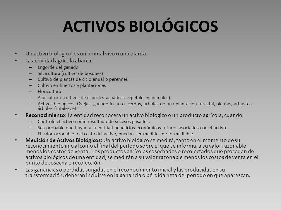ACTIVOS BIOLÓGICOS Un activo biológico, es un animal vivo o una planta.
