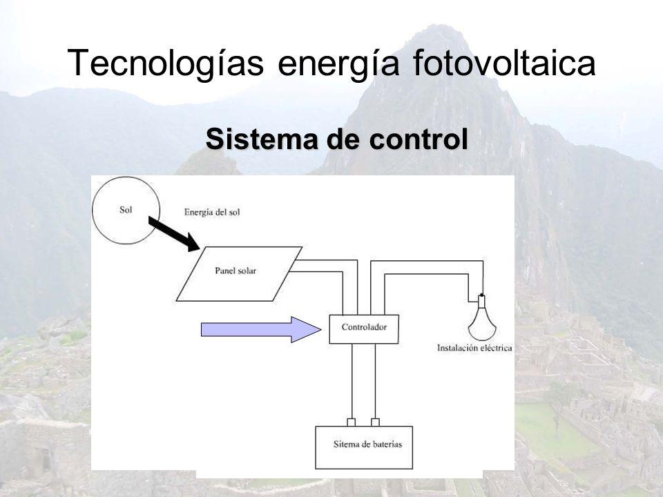 Tecnologías energía fotovoltaica Sistema de control