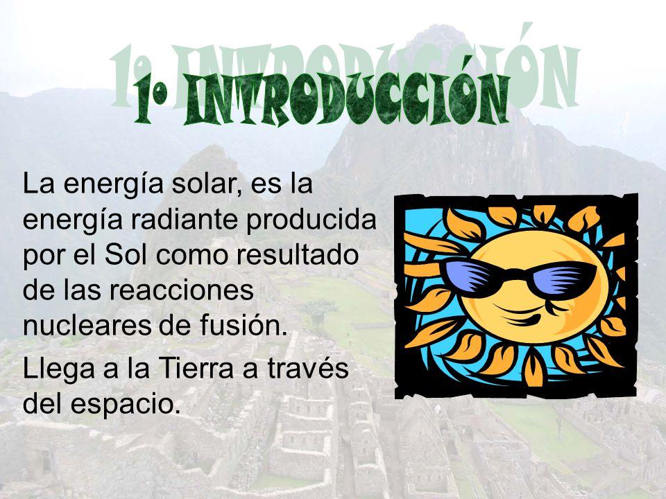La energía solar, es la energía radiante producida por el Sol como resultado de las reacciones nucleares de fusión. Llega a la Tierra a través del esp