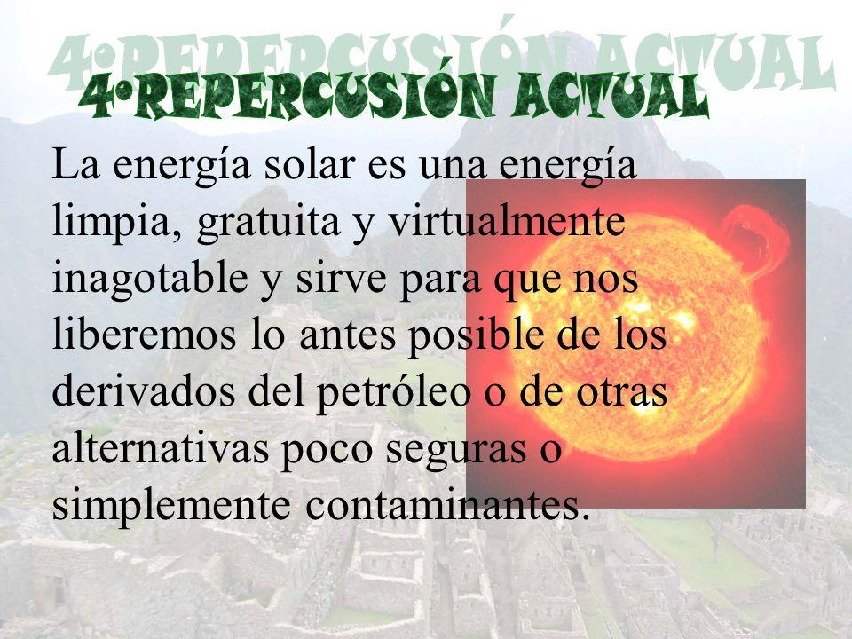 El sol es una fuente inagotable de energía Se puede aprovechar en casi todos sitios Adaptado para usos a pequeña escala.
