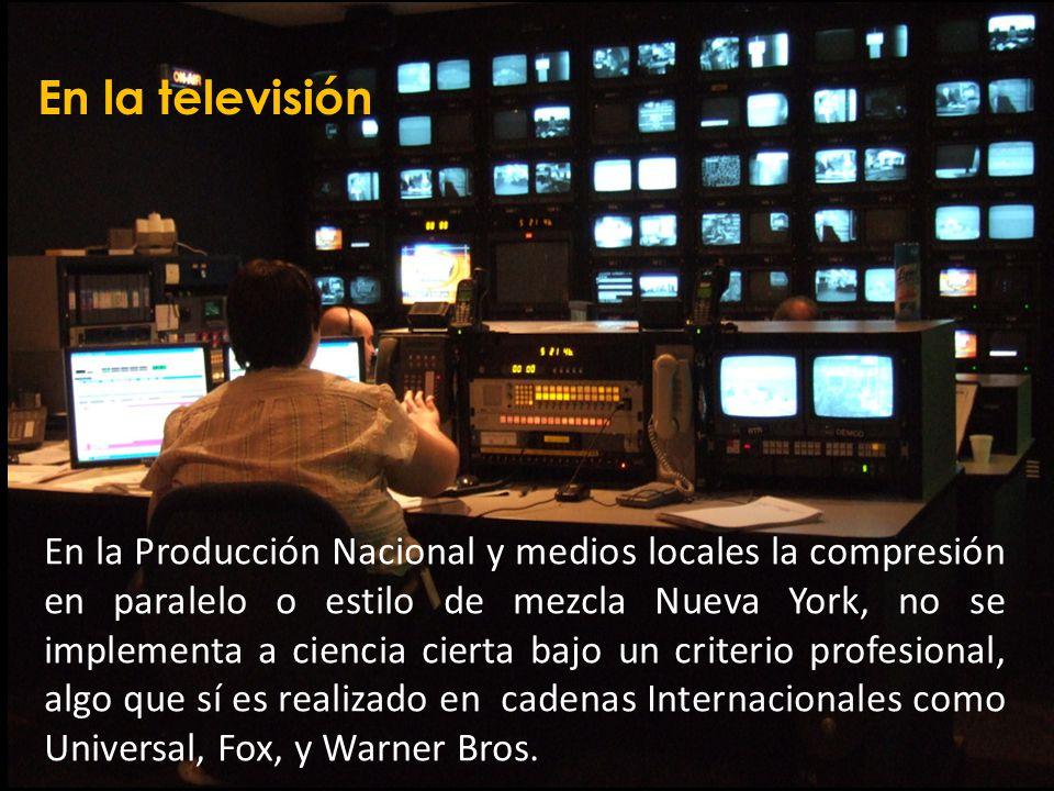En la televisión En la Producción Nacional y medios locales la compresión en paralelo o estilo de mezcla Nueva York, no se implementa a ciencia cierta bajo un criterio profesional, algo que sí es realizado en cadenas Internacionales como Universal, Fox, y Warner Bros.