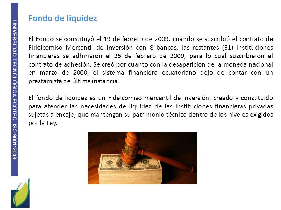 Fondo de liquidez El Fondo se constituyó el 19 de febrero de 2009, cuando se suscribió el contrato de Fideicomiso Mercantil de Inversión con 8 bancos,