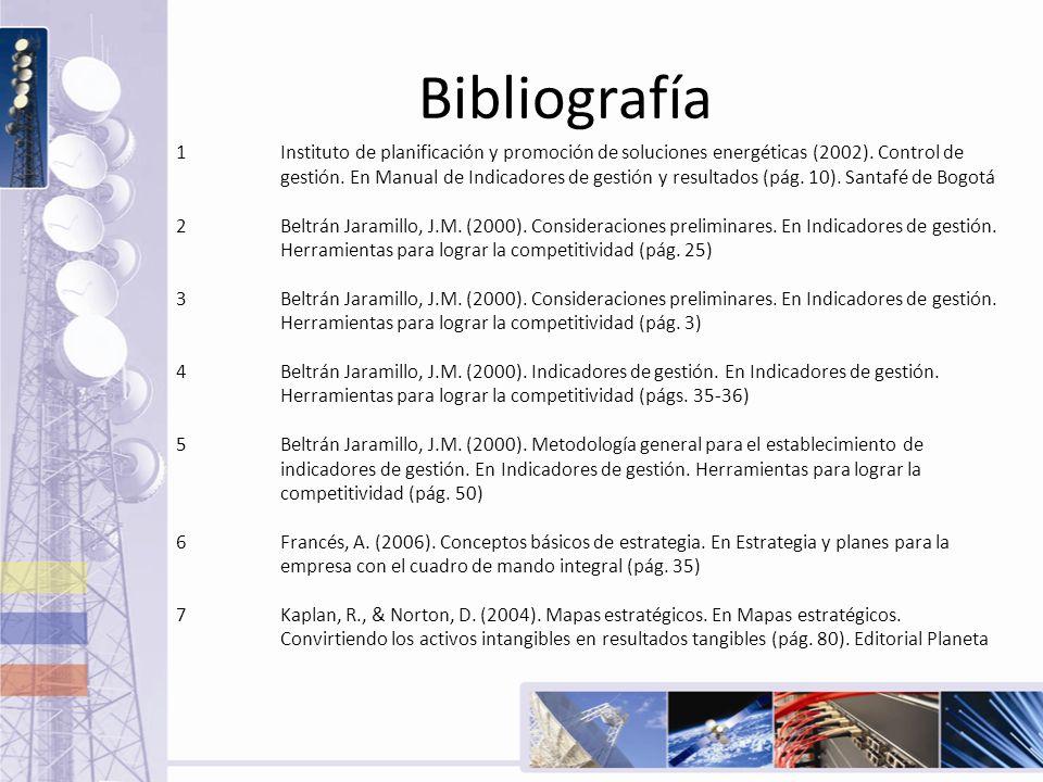 Bibliografía 1Instituto de planificación y promoción de soluciones energéticas (2002). Control de gestión. En Manual de Indicadores de gestión y resul
