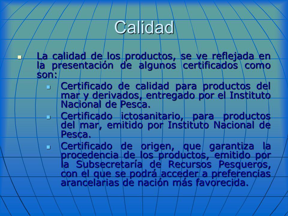 Calidad La calidad de los productos, se ve reflejada en la presentación de algunos certificados como son: La calidad de los productos, se ve reflejada