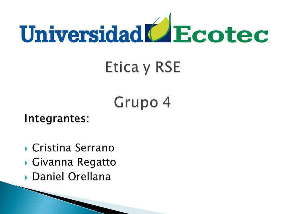 Integrantes: Cristina Serrano Givanna Regatto Daniel Orellana