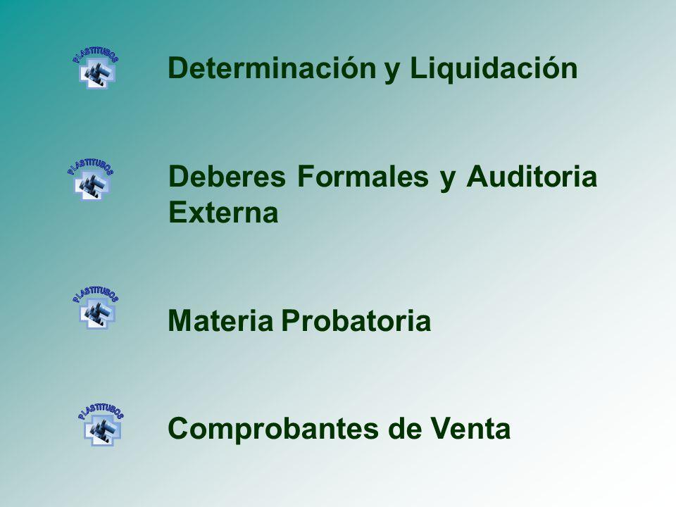 Determinación y Liquidación Deberes Formales y Auditoria Externa Materia Probatoria Comprobantes de Venta