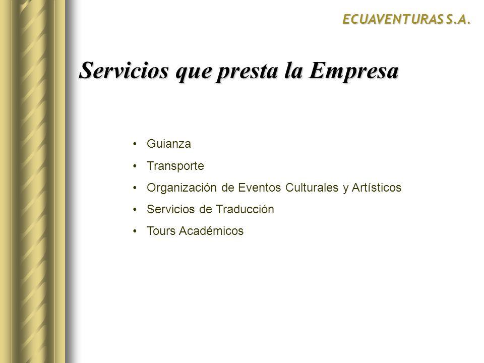 Guianza Transporte Organización de Eventos Culturales y Artísticos Servicios de Traducción Tours Académicos Servicios que presta la Empresa ECUAVENTUR