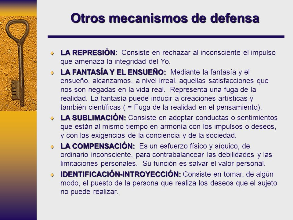 Otros mecanismos de defensa LA REPRESIÓN LA REPRESIÓN: Consiste en rechazar al inconsciente el impulso que amenaza la integridad del Yo. LA FANTASÍA Y