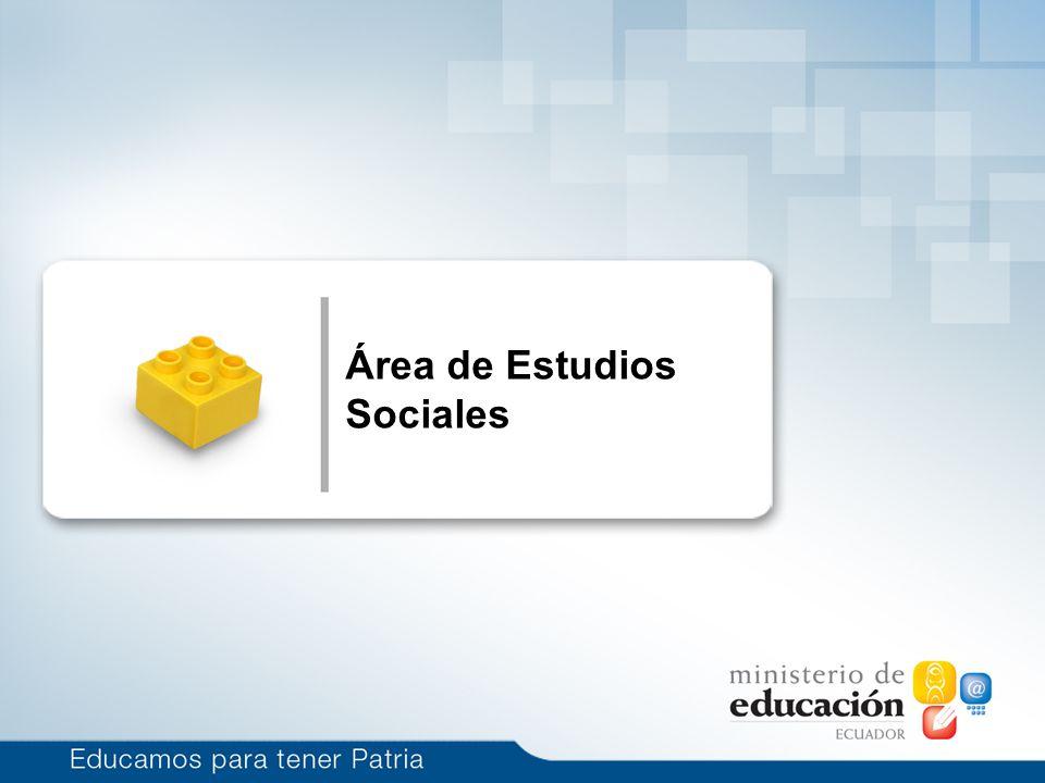 Enfoque de Estudios Sociales Enseñar Estudios Sociales para fortalecer la identidad local, nacional, latinoamericana y planetaria.