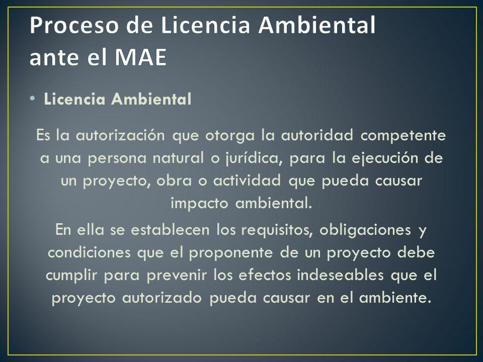 Licencia Ambiental Es la autorización que otorga la autoridad competente a una persona natural o jurídica, para la ejecución de un proyecto, obra o ac