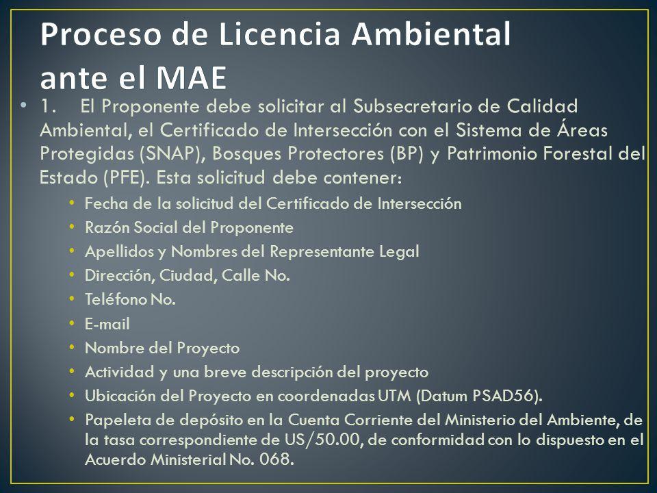 1. El Proponente debe solicitar al Subsecretario de Calidad Ambiental, el Certificado de Intersección con el Sistema de Áreas Protegidas (SNAP), Bosqu