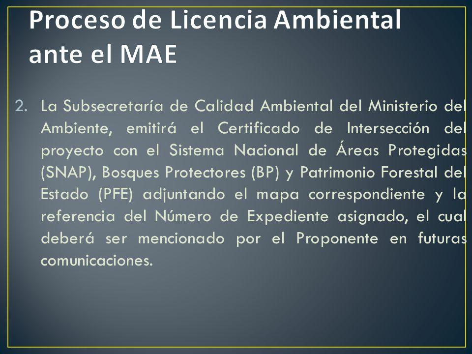2.La Subsecretaría de Calidad Ambiental del Ministerio del Ambiente, emitirá el Certificado de Intersección del proyecto con el Sistema Nacional de Ár