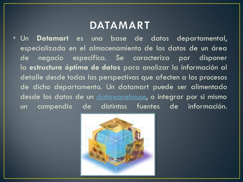 Un Datamart es una base de datos departamental, especializada en el almacenamiento de los datos de un área de negocio específica.