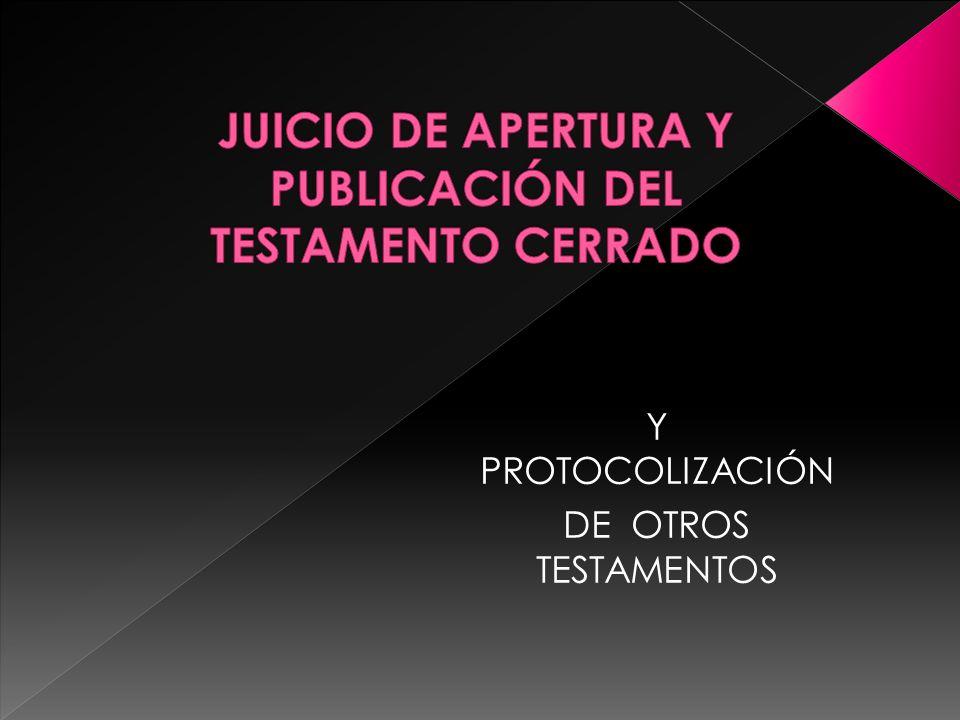 Y PROTOCOLIZACIÓN DE OTROS TESTAMENTOS