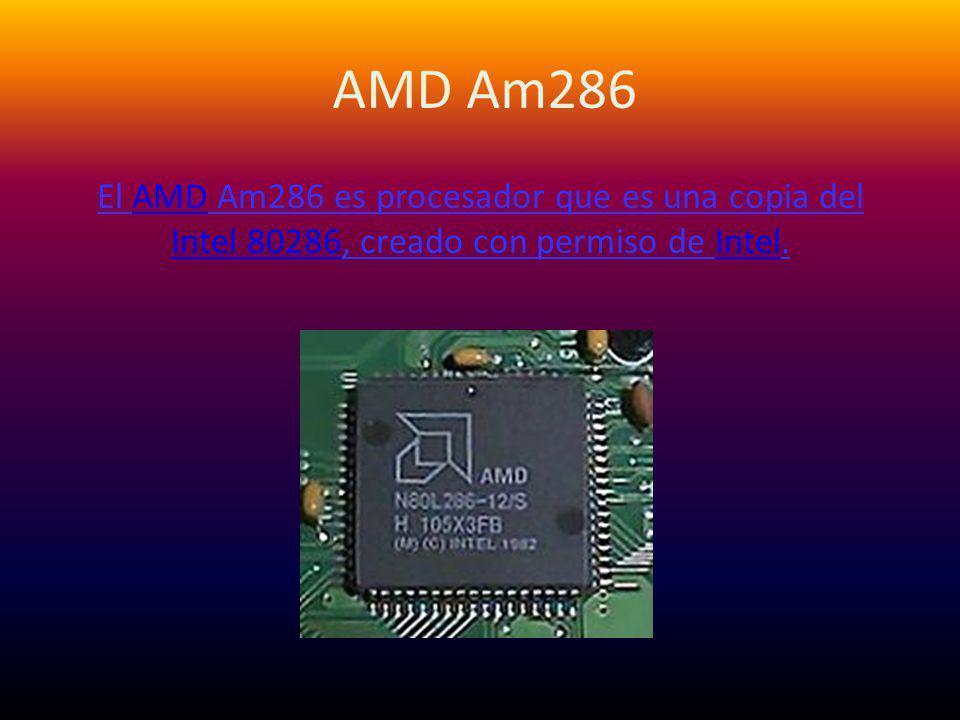 AMD Am386 El microprocesador Am386 fue creado por AMD en 1991.microprocesadorAMD1991 Fue la primera aparición de AMD en solitario en el mercado de los procesadores para el gran público y tuvo un éxito aceptable teniendo en cuenta que el mercado estaba totalmente ocupado por Intel.